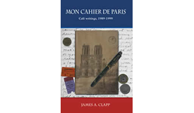 Mon Cahier De Paris: Cafe Writings 1989, 1999